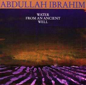 Ibrahim Abdullah: Water From an Ancient Well, avec Ricky Ford, 1985