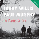2002. Larry Willis/Paul Murphy, Power of Two.jpg