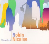 2009. Robin Nicaise, Nouvel Air, AltriSuoni