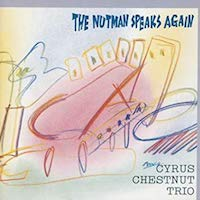 1992. Cyrus Chestnut Trio, The Nutman Speaks Again