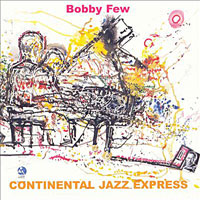 2000. Bobby Few, Continental Jazz Express, Live at the 2000 Vision Festival, NYC