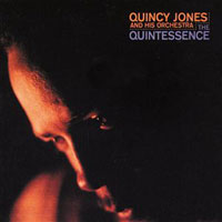 1961. Quincy Jones and His Orchestra, The Quintessence, Impulse!