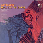1967. Art Blakey, Hold On, I'm Coming
