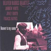 1983. Beaver Harris, Beaver Is My Name