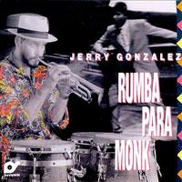 1988. Jerry Gonzalez, Rumba para Monk.jpg