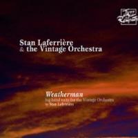 2005. Stan Laferrière & The Vintage Orchestra, Weatherman, Jazz aux Remparts