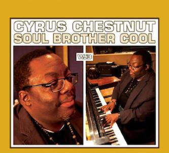 2013. Cyrus Chestnut, Soul Brother Cool