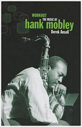 Workout: The Music of Hank Mobley, par Derek Ansell