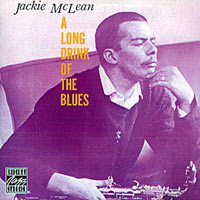 1957. Jackie McLean, A Long Drink of the blues