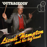 1980. Lionel Hampton and His Big Band, 'Outrageous', Timeless