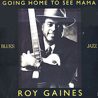 1988. Roy Gaines, Going Home to See Mama