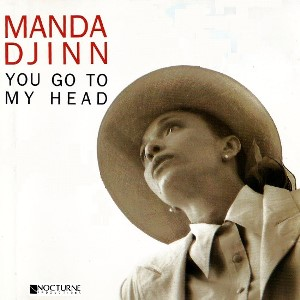 1989-Manda Djinn, You Go to My Head