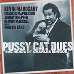1995. Kevin Mahogany, Pussy Cat Dues: The Music of Charles Mingus, Enja