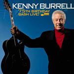 2007. Kenny Burrell, 75th Birthday