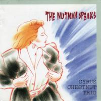 1992. Cyrus Chestnut Trio, The Nutman Speaks