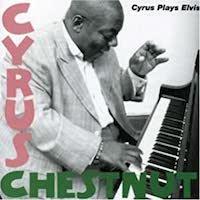 2007. Cyrus Chestnut, Cyrus Plays Elvis
