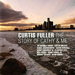 2011, Curtis Fuller The Story of Cathy and Me
