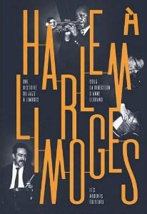 Harlem à Limoges, dirigé par Anne Legrand, Les Ardents Editeurs