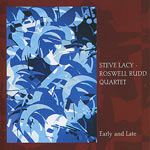 1962-2002. Roswell Rudd-Steve Lacy, Early and Late