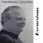 2007. Paul Murphy/LarryWillis, Excursions