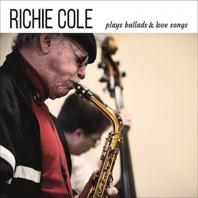 2016. Richie Cole, Plays Ballads & Love Songs
