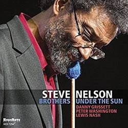 2017. Steve Nelson, Brothers Under the Sun