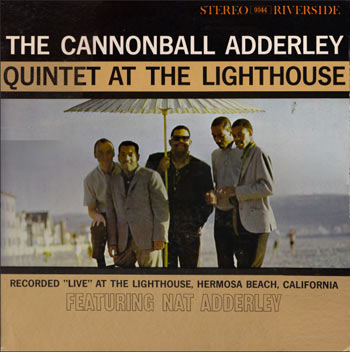 The Cannonball Adderley Quintet: Victor Feldman, Nat Adderley, Cannonball Adderley, Sam Jones et Louis Hayes-Album At the Lightouse