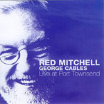 2005, RedMitchell-George Cables, Live at Porttownsend