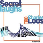 1983. Charles Loos Trio, Secret Laughs, B.Sharp