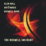 1999. Roswell Rudd, The Roswell Incident
