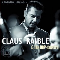 2012. Claus Raible & The BOP-chestra, A Dedication to the Ladies