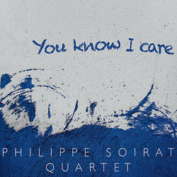 2015. Philippe Soirat, You Know I Care