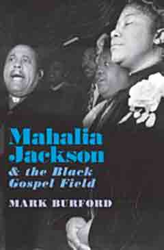 Livre. Mahalia Jackson & the Black Gospel Fields, par Mark Burford