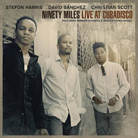 Ninety Miles, Christian Scott avec Stefon Harris et David Sanchez