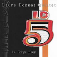 2003. Laure Donnat, Le Temps d'agir, Autoproduction