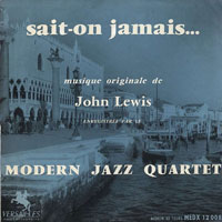 Modern Jazz Quartet, Sait-on jamais…