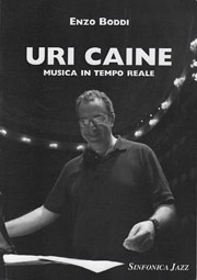 Uri Caine, Musica in tempo reale, par Enzo Boddi