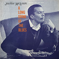 1961. Jackie McLean, A Long Drink of the Blues, Prestige/New Jazz