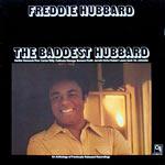 1975. Freddie Hubbard, The Baddest Hubbard