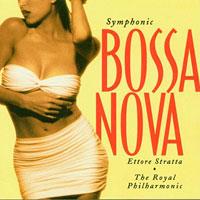 1995. Ettore Stratta & the Royal Philarmonic, Symphonic Bossa Nova.jpg