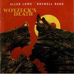 1994. Roswell Rudd-Allen Lowe, Woyzeck's Death