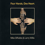 2011. Mike DiRubbo/Larry-Willis, Four Hands, One Heart.jpg