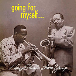 1957, Harry Edison-Lester Young, Going for Myself…