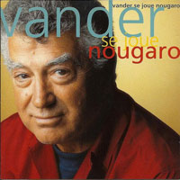 1989-90, Vander se joue Nougaro