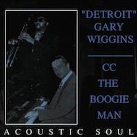 1992-93. Detroit Gary Wiggins/CC The Boogie Man, Acoustic Soul