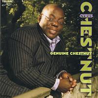 2005. Cyrus Chestnut, Genuine Chestnut
