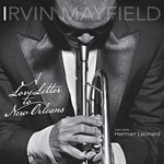 2011. Irvin Mayfield, A Love Letter to New Orleans